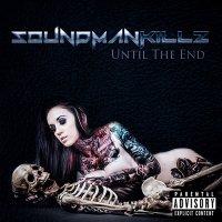 Soundmankillz-Until The End