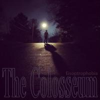 The Colosseum-Eisoptrophobia