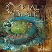 Metal Blade-Ser Humano