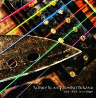 Blinky Blinky Computerband-Cut The Strings