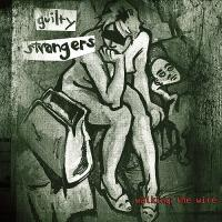 Guilty Strangers-Walking the Wire