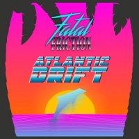 Fatal Friction-Atlantic Drift