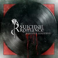 Suicidal Romance-Whisper Goodbye