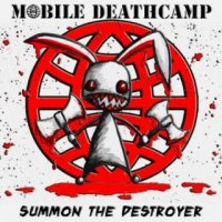 Mobile Deathcamp-Summon the Destroyer
