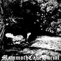 MammothCaveBurial-Deathbed & Hand Of Doom