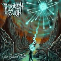 Through The Earth-I Am Become Death