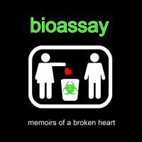 Bioassay-Memoirs Of A Broken Heart