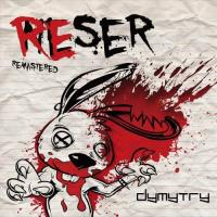 Dymytry-Reser (Remastered)