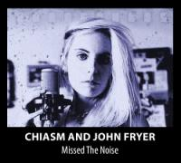 Chiasm-Missed The Noise