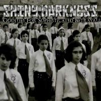 Shiny Darkness-Oddities For Sophisticated Betrayals