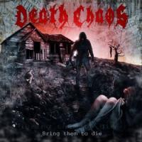 Death Chaos-Bring Them To Die