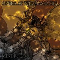 Opera At The Massacre-Mindfuck