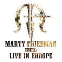 Marty Friedman-Exhibit A - Live In Europe