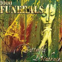 1000 Funerals-Butterfly Decadence