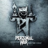 Perzonal War-Inside the New Time Chaoz