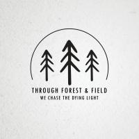Through Forest & Field-We Chase The Dying Light