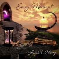 Joseph L Young-Every Moment