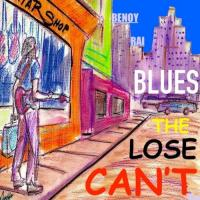Benoy Rai-Can\'t Lose The Blues