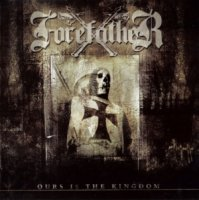 Forefather-Ours Is The Kingdom