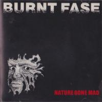 Burnt Fase-Nature Gone Mad