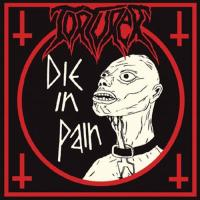 Torturer-Die In Pain