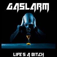 Gaslarm-Life\'s A Bitch