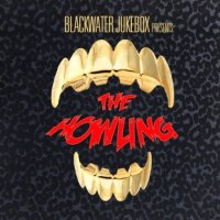 Blackwater Jukebox-The Howling: Forbidden Melodies Vol. 1