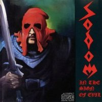 Sodom-In The Sign Of Evil  [Very Rare US Edition 1988]