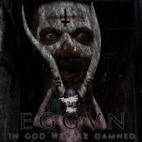 Eggvn-In God We Are Damned