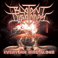Blatant Disarray-Everyone Dies Alone