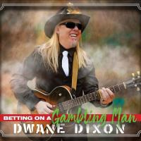Dwane Dixon-Betting On A Gambling Man