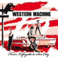 Western Machine-From Lafayette to Sin City