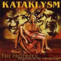 Kataklysm-The Prophecy (Stigmata Of The Immaculate)