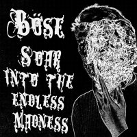 Böse-Soar Into The Endless Madness