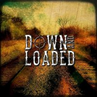 Down And Loaded-Down And Loaded