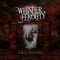 Whisper Ferocity-This Rising