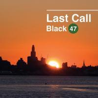 Black 47-Last Call