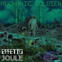 Effetto Joule-Mechanic Soldier ( Limited Edition )