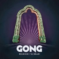 Gong-Rejoice! I\'m Dead!