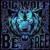 Big Wolf Band-Be Free
