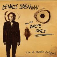 Dennis Brennan and The White Owls-Live at Electric Andyland