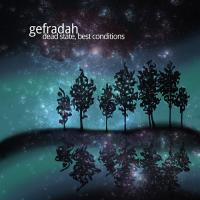 Gefradah-Dead State, Best Conditions