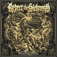 Reject The Sickness-While Our World Dissolves