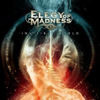 Elegy Of Madness-Invisible World