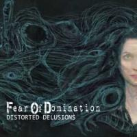 Fear of Domination-Distorted Delusions