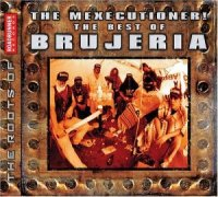 Brujeria-The Mexecutioner! - The Best Of Brujeria