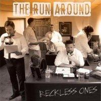 The Run Around-Reckless Ones