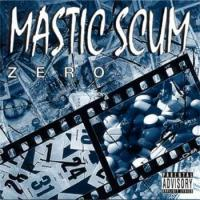 Mastic Scum-Zero