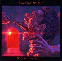 Josh Johnson-Inquisition, Pt. II