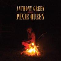 Anthony Green-Pixie Queen